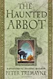 Tremayne, Peter: The Haunted Abbot: A Mystery of Ancient Ireland (Sister Fidelma)