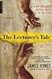 Hynes, James: The Lecturer's Tale: A Novel