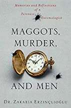Maggots, Murder, and Men: Memories and…