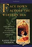 Emerson, Kathy Lynn: Face Down Across the Western Sea