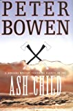Bowen, Peter: Ash Child (Gabriel Du Pre Novels)