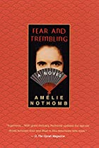 Fear and Trembling: A Novel by Amelie…