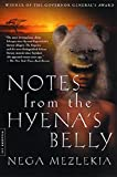 Mezlekia, Nega: Notes from the Hyena's Belly: An Ethiopian Boyhood