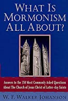 What Is Mormonism All About? Answers to 150…