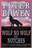 Bowen, Peter: Wolf, No Wolf and Notches: The Third and Fourth Montana Mysteries Featuring Gabriel du Pre