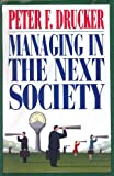 Drucker, Peter F.: Managing in the Next Society