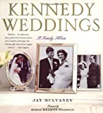 Mulvaney, Jay: Kennedy Weddings : A Family Album