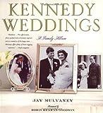 Mulvaney, Jay: Kennedy Weddings: A Family Album