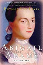 Abigail Adams: A Biography by Phyllis Lee…