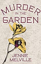 Murder In The Garden by Jennie Melville