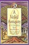 MacPherson, Rett: A Veiled Antiquity (Torie O'Shea Mysteries)