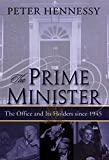 Hennessy, Peter: The Prime Minister: The Office and Its Holders Since 1945