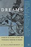 Bulkeley, Kelly: Dreams: A Reader on Religious, Cultural, and Psychological Dimensions of Dreaming