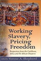 Working slavery, pricing freedom :…