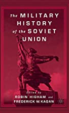 The Military History of the Soviet Union by…