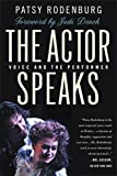 Rodenburg, Patsy: The Actor Speaks: Voice and the Performer