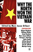 Why The North Won The Vietnam War by Marc…