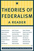 Theories of Federalism: A Reader by…