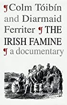The Irish Famine: A Documentary by Colm…