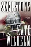 Wilhelm, Kate: Skeletons