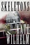 Wilhelm, Kate: Skeletons: A Novel of Suspense