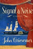 Griesemer, John: Signal and Noise : A Novel