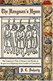 Doherty, P. C.: The Hangman's Hymn: The Carpenter's Tale of Mystery and Murder as he goes on a Pilgrimage from London to Canterbury