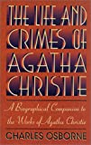 Osborne, Charles: The Life and Crimes of Agatha Christie: A Biographical Companion to the Works of Agatha Christie