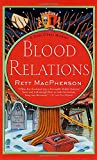 MacPherson, Rett: Blood Relations : A Torie O&#39;Shea Mystery