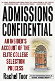 Toor, Rachel: Admissions Confidential: An Insider's Account of the Elite College Selection Process
