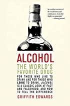Alcohol: The World's Favorite Drug by…