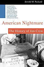 American Nightmare: The History of Jim Crow…