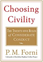 Choosing Civility: The Twenty-five Rules of…