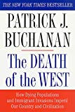Buchanan, Patrick J.: The Death of the West: How Dying Populations and Immigrant Invasions Imperil Our Country and Civilization