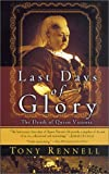 Rennell, Tony: The Last Days of Glory: The Death of Queen Victoria