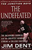 Dent, Jim: The Undefeated: The Oklahoma Sooners and the Greatest Winning Streak in College Football