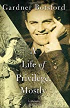 A Life of Privilege, Mostly by Gardner…