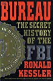 Kessler, Ronald: The Bureau : The Secret History of the FBI