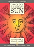 The Oracle of the Radiant Sun by Caroline…