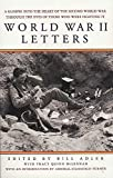 Adler, Bill: World War II Letters: A Glimpse into the Heart of the Second World War Through the Words of Those Who Were Fighting It