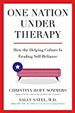 Sommers, Christina Hoff: One Nation under Therapy: How the Helping Culture Is Eroding Self-Reliance