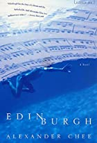 Edinburgh by Alexander Chee