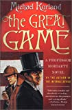 Kurland, Michael: The Great Game: A Professor Moriarty Novel