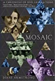 Armstrong, Diane: Mosaic : A Chronicle of Five Generations