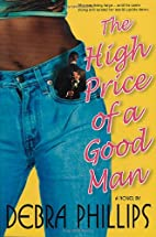 The High Price of a Good Man: A Novel by D.…