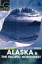 Let's Go Alaska & the Pacific Northwest by…