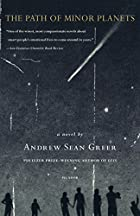 The Path of Minor Planets: A Novel by Andrew…