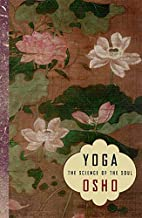 Yoga: The Science of the Soul by Osho