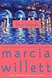 Marcia Willett: First Friends: A Novel