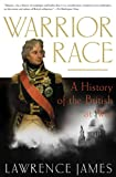 James, Lawrence: Warrior Race: A History of the British at War